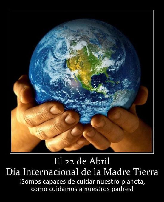 El 22 de Abril, Día Internacional de la Madre Tierra