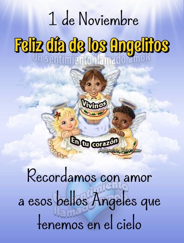 1 de Noviembre. Feliz día de los Angelitos. Recordamos con amor a esos bellos Angeles que tenemos en el cielo. Vivimos en tu...