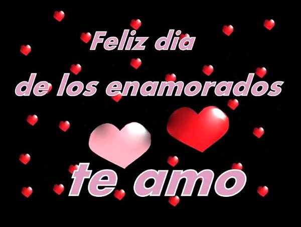 Feliz día de los enamorados... te amo