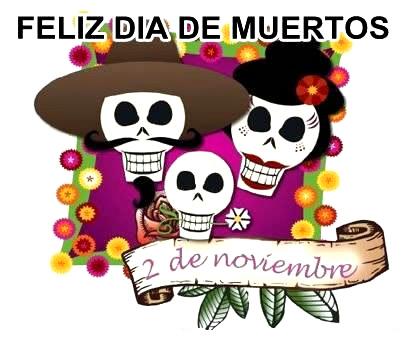 Feliz Día de Muertos, 2 de Noviembre