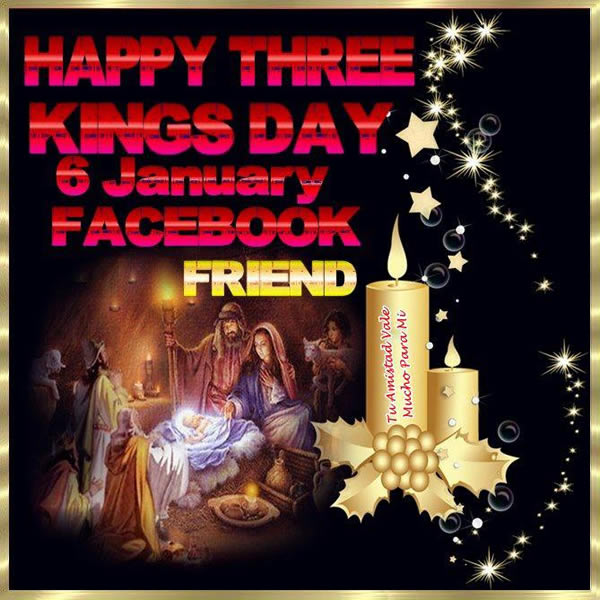 Happy Three Kings Day Facebook Friend