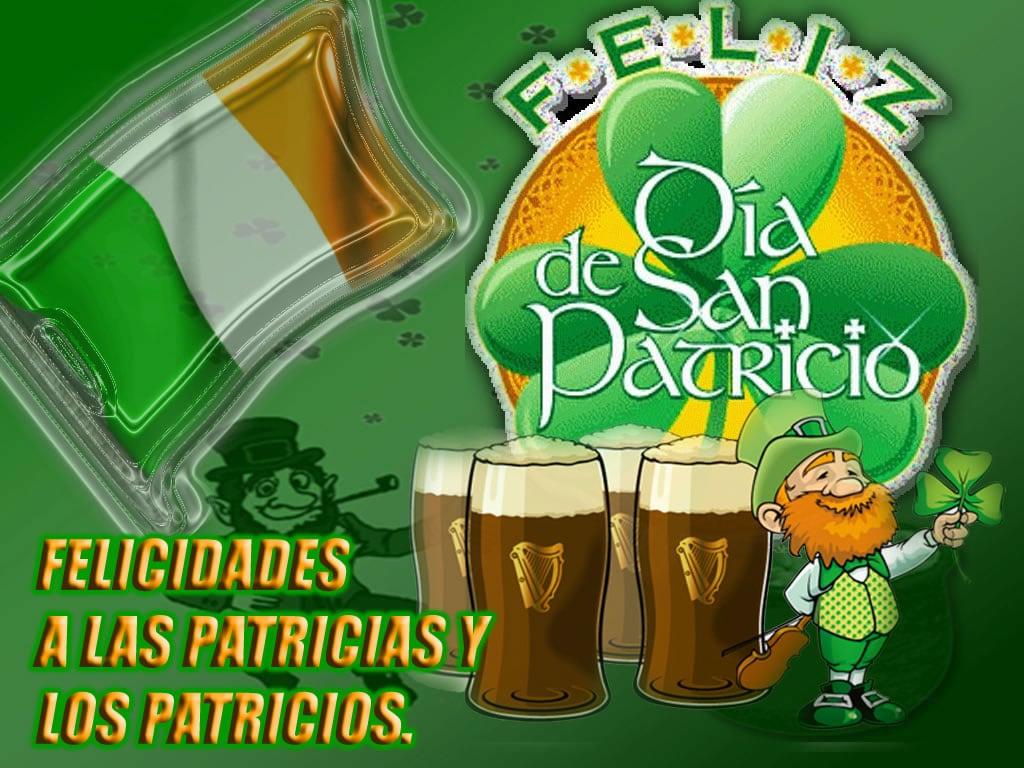 Feliz Día de San Patricio, Felicidades a las Patricias y los Patricios