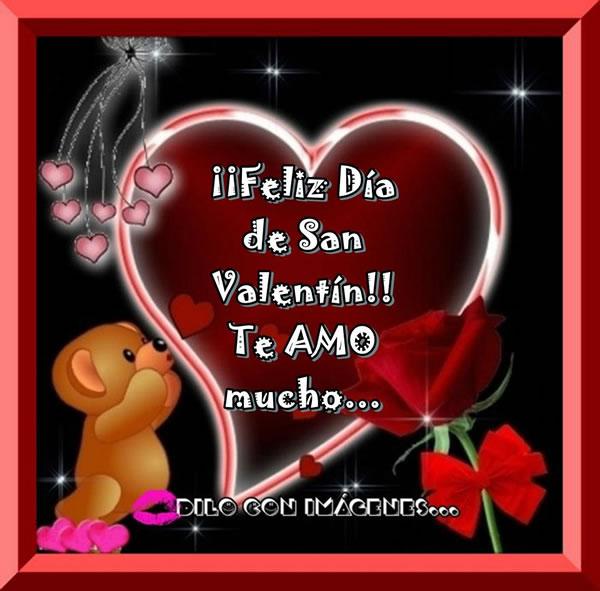 ¡¡Feliz Día de San Valentín!! Te AMO mucho...