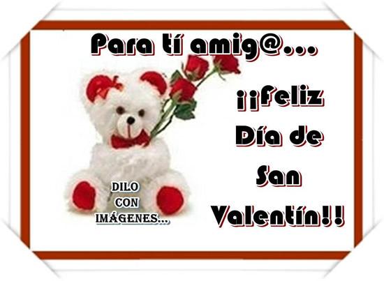 Para ti amig@... ¡¡Feliz Día de San Valentín!!