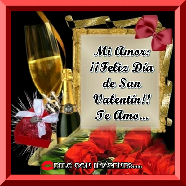 Mi Amor: ¡¡Feliz Día De San Valentín!! Te Amo