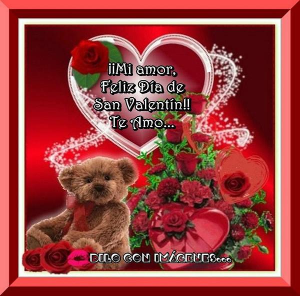 ¡¡Mi amor, Feliz Día de San Valentín!! Te Amo...