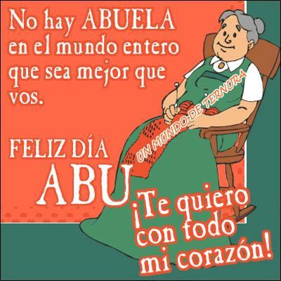 Feliz Día Abu, Te quiero con todo mi corazón!