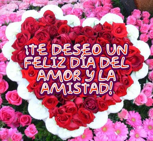 ¡Te Deseo Un Feliz Día Del Amor Y La Amistad!