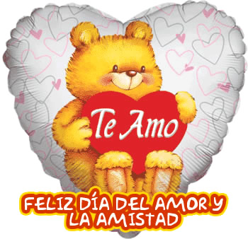 Te Amo... Feliz Día del Amor y la Amistad