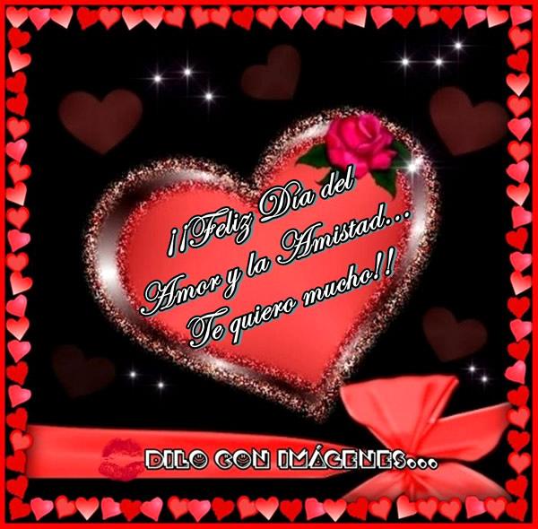 ¡¡Feliz Día del Amor y la Amistad... Te quiero mucho!!