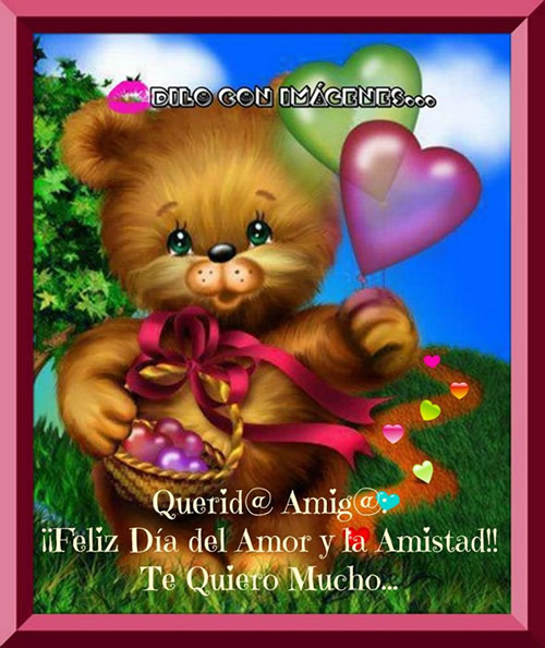 Querid@ Amig@... ¡¡Feliz Día del Amor y la Amistad!! Te Quiero Mucho