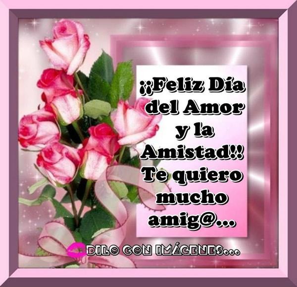 ¡¡Feliz Día del Amor y la Amistad!! Te quiero mucho amig@