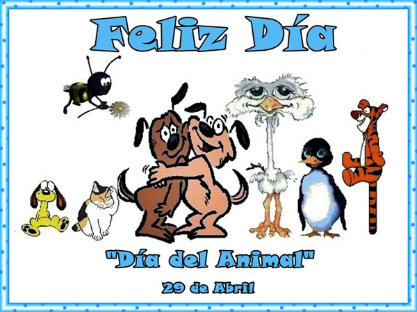 Feliz Día! Día del Animal, 29 de Abril