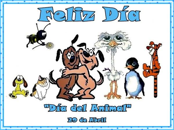 Feliz Día! Día del Animal, 29 de Abril