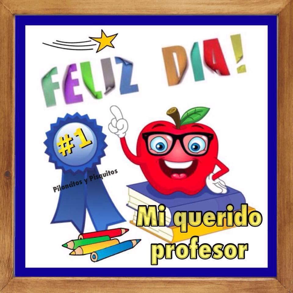 Feliz Día! Mi querido profesor