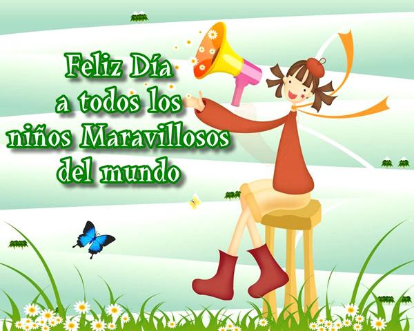 Feliz Día a todos los niños Maravillosos del mundo
