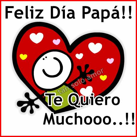 Feliz Día Papá!! Te Quiero Muchooo!!