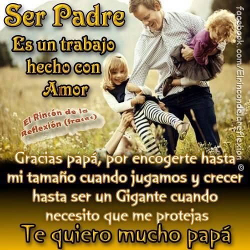 Ser Padre es un trabajo hecho con amor. Te quiero mucho papá