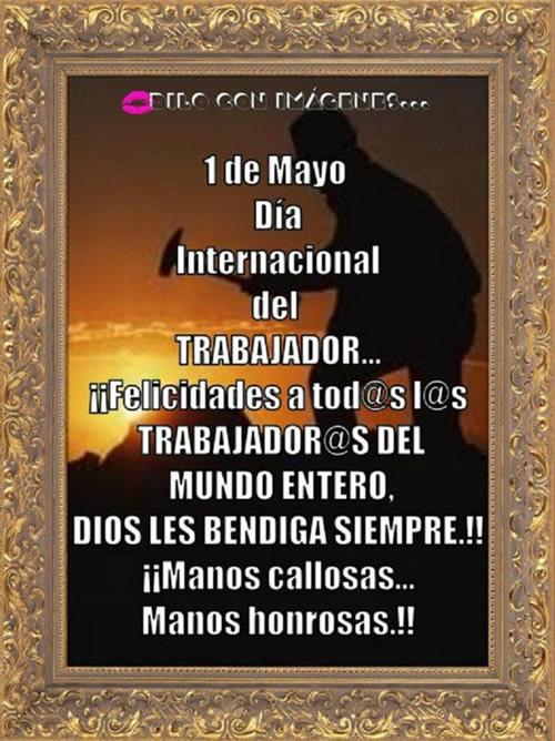 1 de Mayo, Día Internacional del Trabajador... Manos callosas, Manos honrosas
