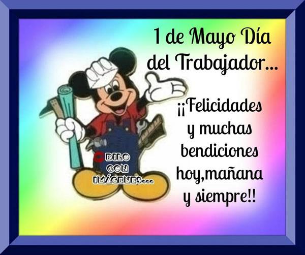 1 de Mayo, Día del Trabajador... Felicidades y muchas bendiciones hoy, mañana y siempre!