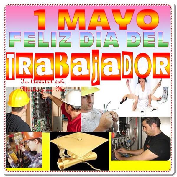 1 Mayo, Feliz Día del Trabajador