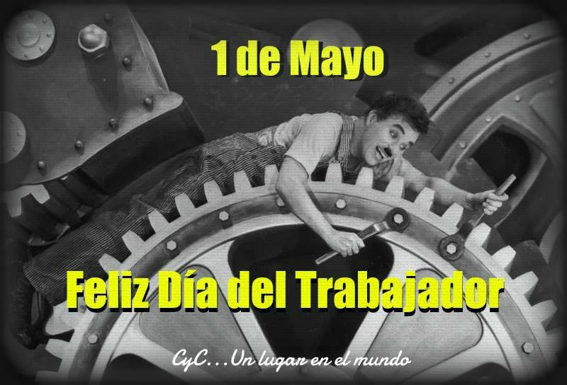 1 de Mayo, Feliz Día del Trabajador