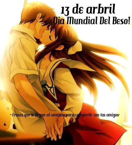 13 de Abril ¡Día Mundial del Beso!