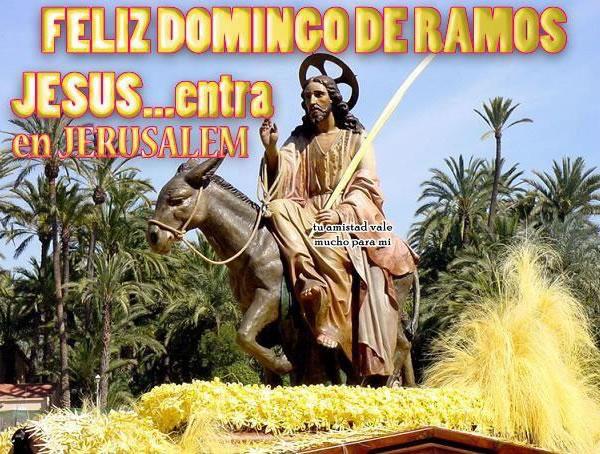 Feliz Domingo de Ramos. Jesus... entra en Jerusalem