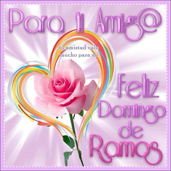 Para ti Amiga. Feliz Domingo de Ramos