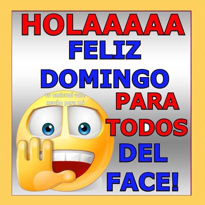 Holaaaaa Feliz Domingo para todos del Face!