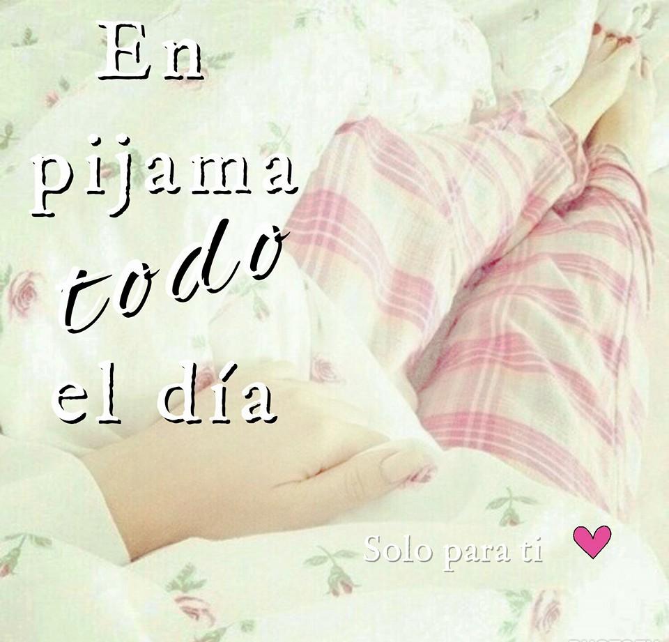 En pijama todo el día