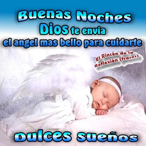 Buenas Noches. Dios te envia el angel mas bello para cuidarte. Dulces Sueños