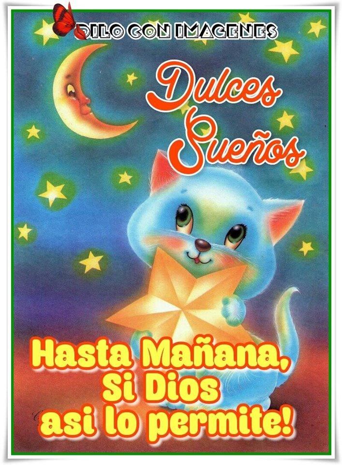 Dulces Sueños, Hasta Mañana, Si Dios así lo permite!