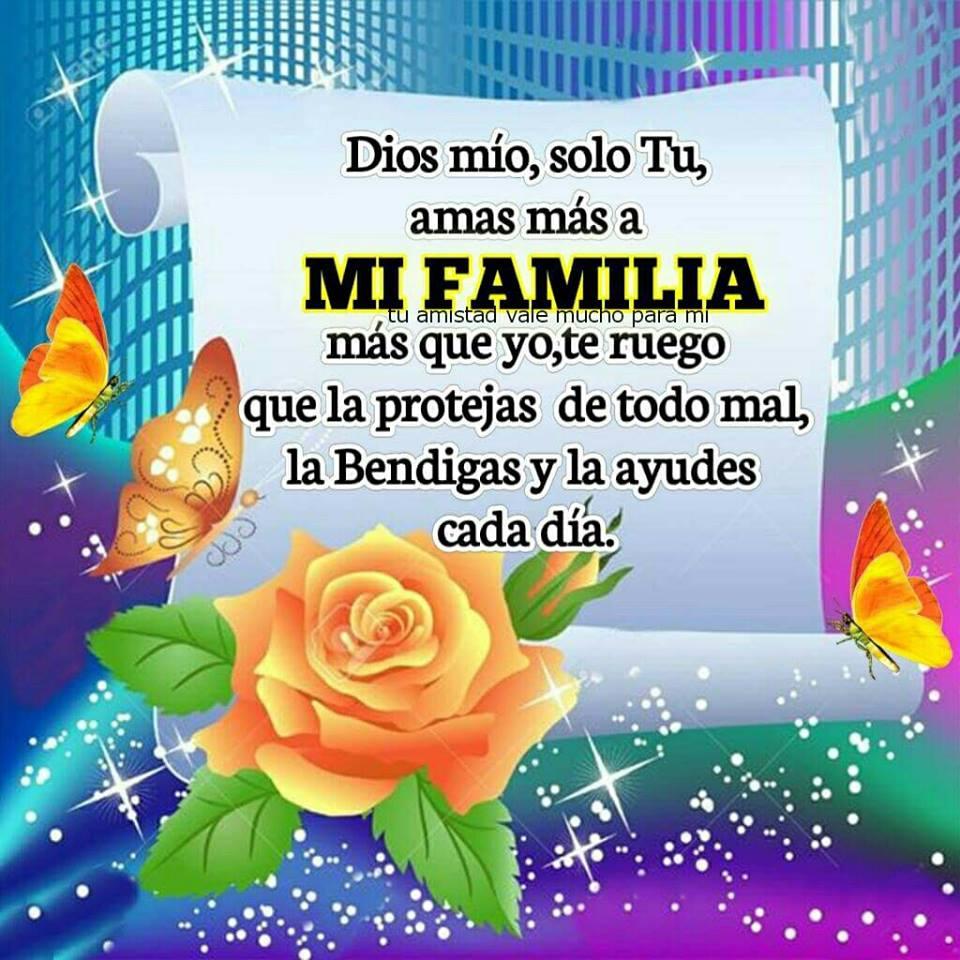 Dios mío, sólo Tú, amas más a MI FAMILIA más que yo...