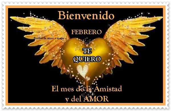 Bienvenido Febrero, Te Quiero, El mes de la Amistad y del Amor