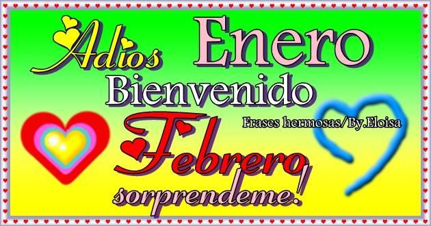Adiós Enero. Bienvenido Febrero, sorprendeme!