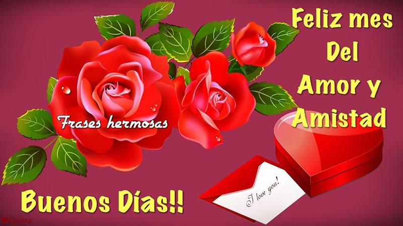 Buenos Días!! Feliz mes del Amor y la Amistad