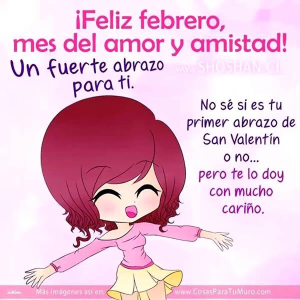¡Feliz febrero, mes del amor y amistad! Un fuerte abrazo para ti