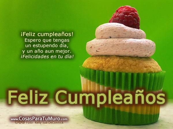 ¡Feliz Cumpleaños! Espero que tengas un estupendo día, y un año aun mejor.