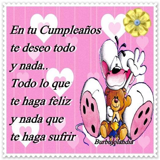 En tu Cumpleaños te deseo todo y nada...