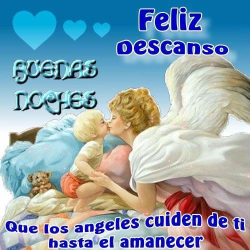 Feliz Descanso, Buenas Noches. Que los angeles cuiden de ti hasta el amanecer