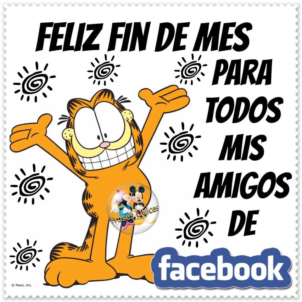 Feliz fin de mes para todos mis amigos de facebook