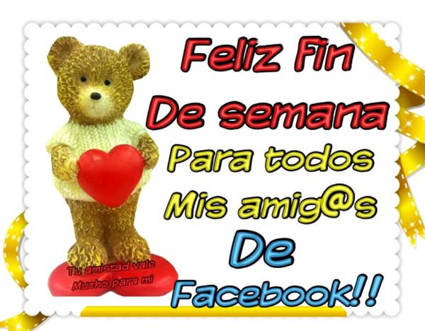 Feliz Fin de Semana para todos mis amig@s de Facebook!!