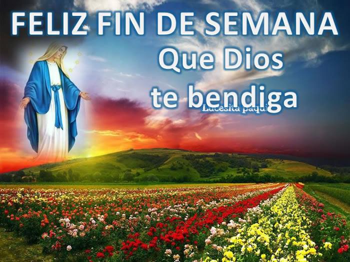 Feliz Fin de Semana, Que Dios te bendiga