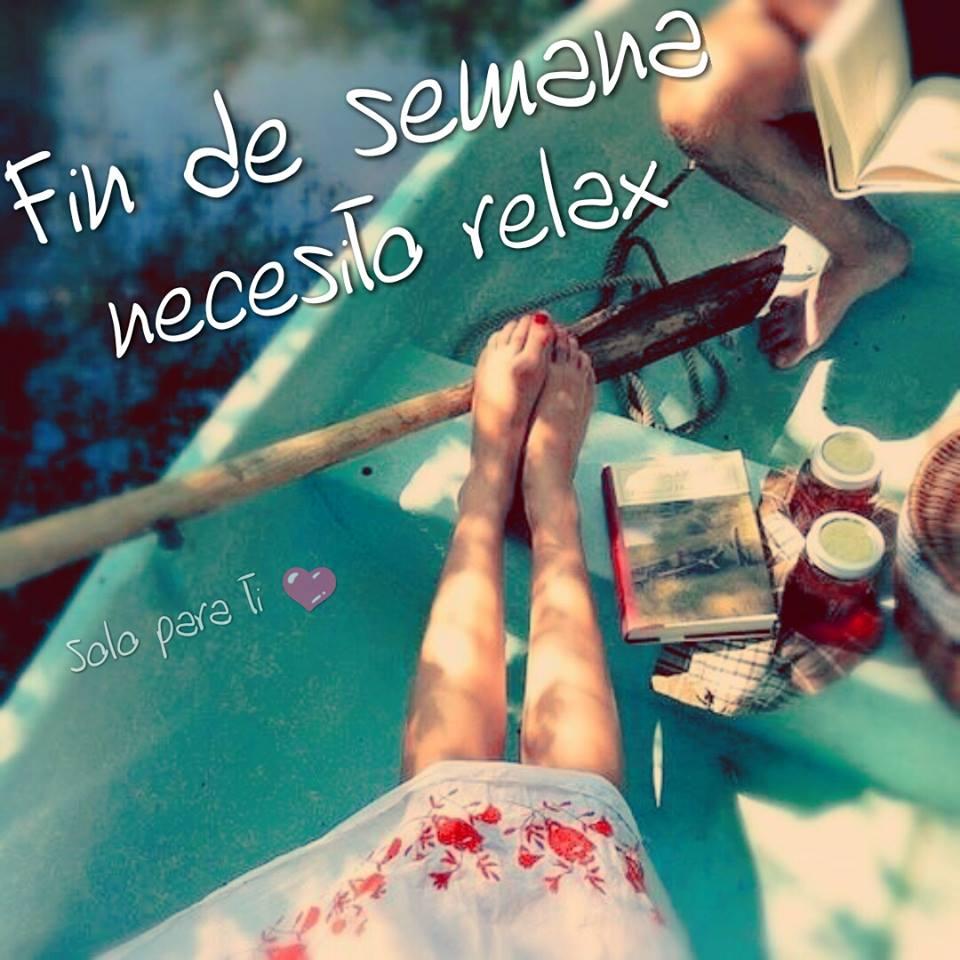 Fin de semana necesito relax