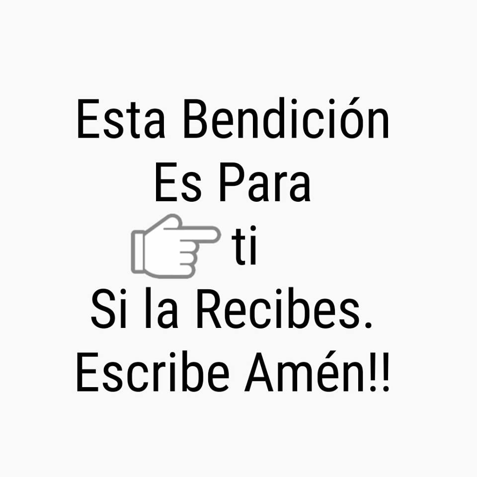 Esta Bendición es Para Ti, Si la Recibes Escribe Amén!!