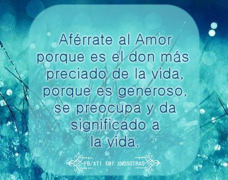Aférrate al amor...