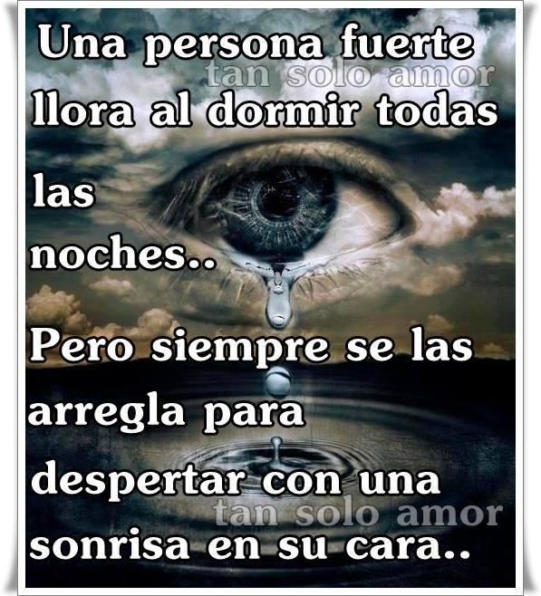 Una persona fuerte llora al dormir todas las noches...