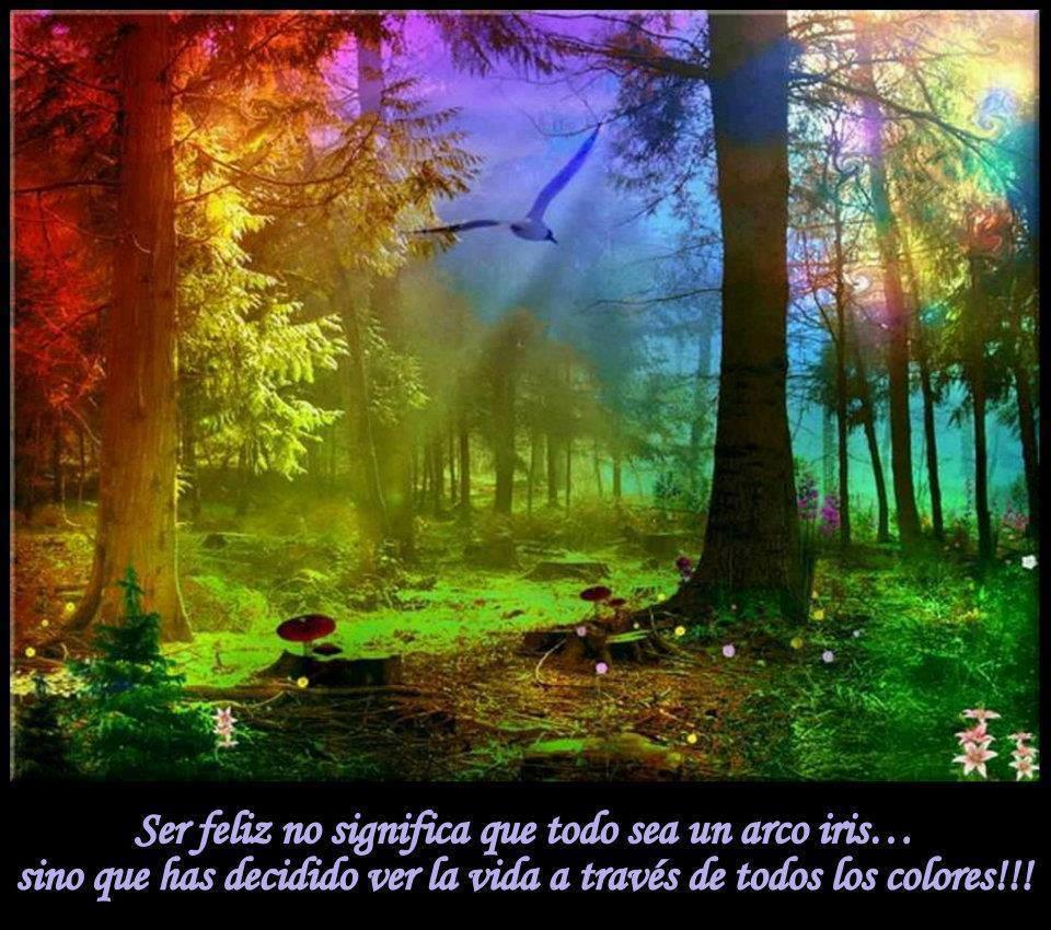 Ser feliz no significa que todo sea un arco iris...