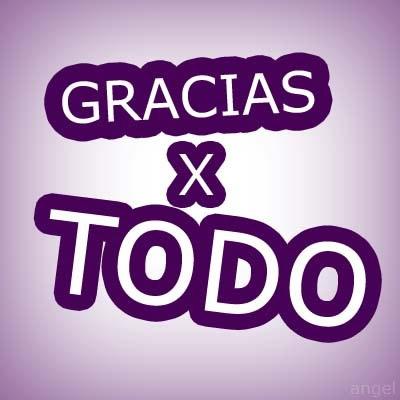 Gracias x Todo